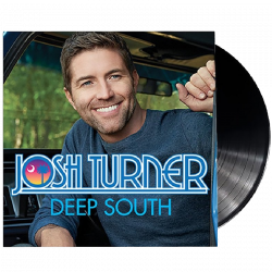 Josh Turner  LP- Deep South