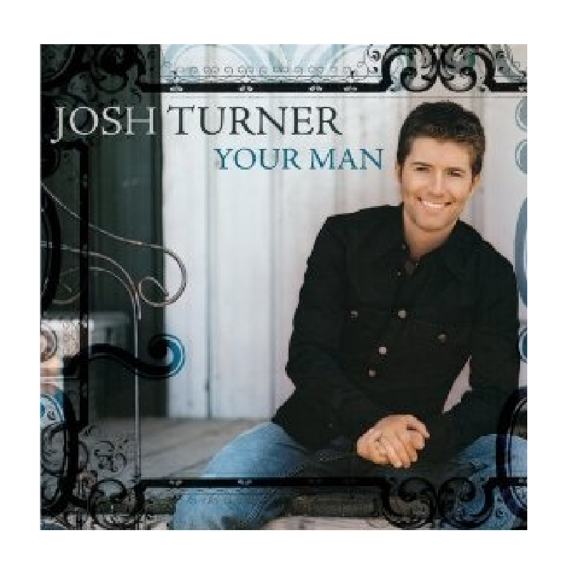 Josh Turner CD- Your Man