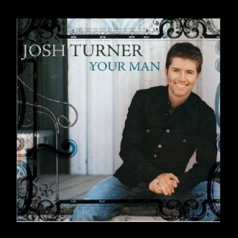 Josh Turner Cd Your Man Josh Turner Store View