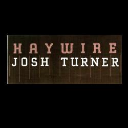 Josh Turner Haywire Sticker