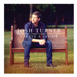 Josh Turner CD- I Serve a Savior